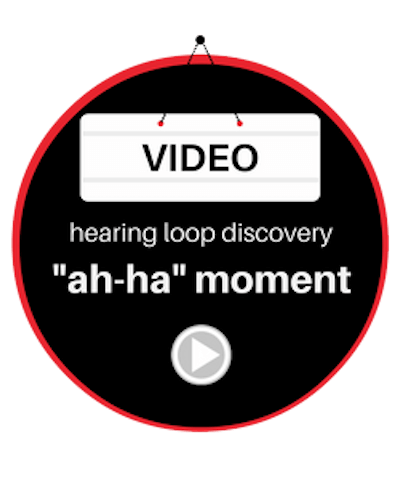 Ah-ha moment hearing loop discovery video