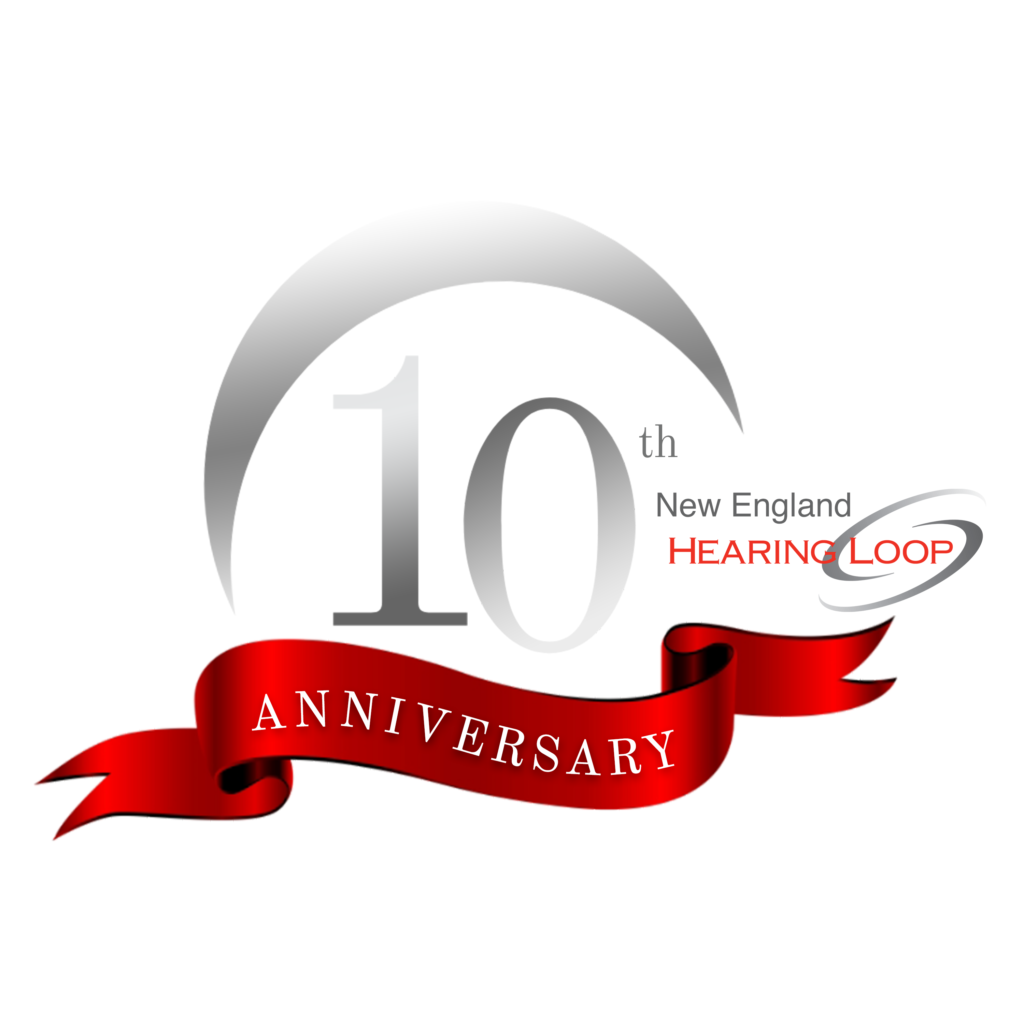 New England Hearing Loop 10th Year Anniversary
